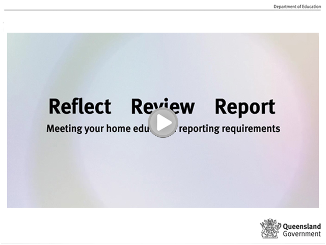 Watch the video Home Education: Reflect, review, report (duration 6:38mins)